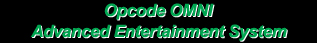 Opcode OMNI - Advanced Entertainment System...